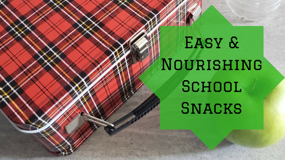 Easy & Nourishing School Snacks