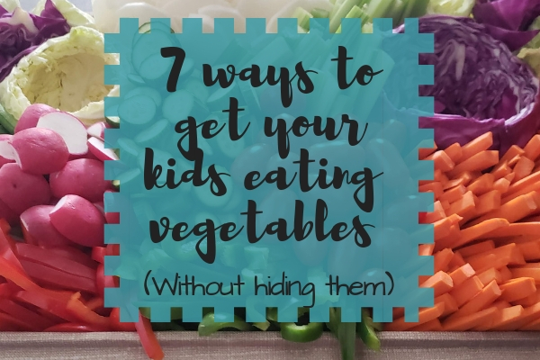 7 ways to get your kids eating veggies