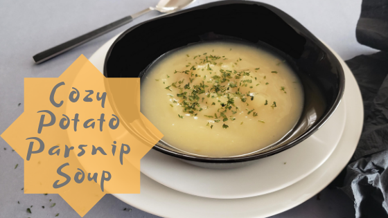 Cozy Potato Parsnip Soup