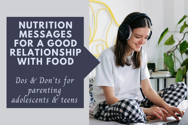 Nutrition Messages for a Good Relationship with Food: Dos & Don'ts for parents